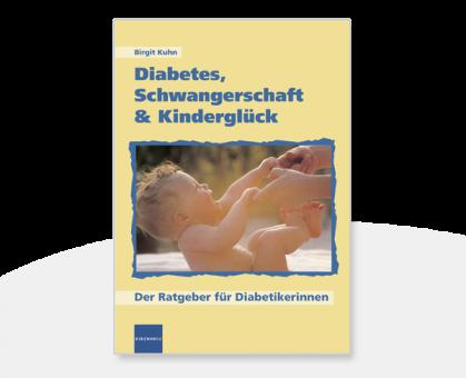 Diabetes, Schwangerschaft und Kinderglück