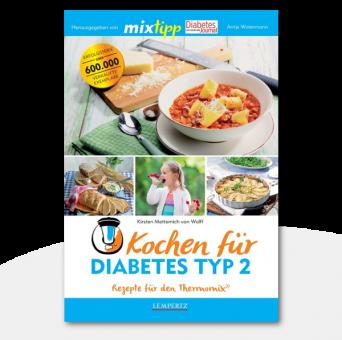 Kochen für Diabetes Typ 2: Rezepte für den Thermomix®